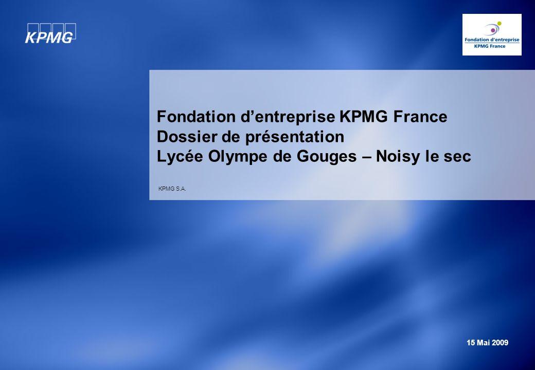 Fondation d'entreprise KPMG France Dossier de présentation Lycée Olympe de Gouges – Noisy le sec
