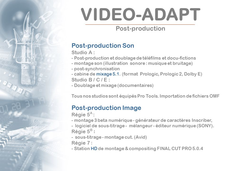 VIDEO-ADAPT Post-production Post-production Son Post-production Image