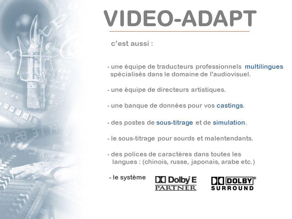 VIDEO-ADAPT c'est aussi :