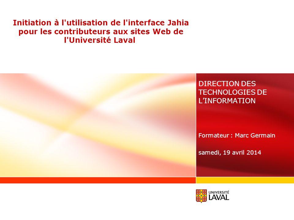 Initiation à l utilisation de l interface Jahia pour les contributeurs aux sites Web de l Université Laval