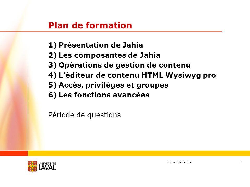 Plan de formation Présentation de Jahia Les composantes de Jahia
