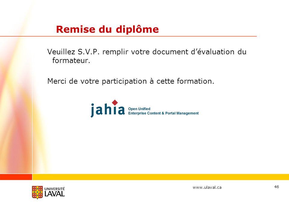 Remise du diplôme Veuillez S.V.P. remplir votre document d'évaluation du formateur.