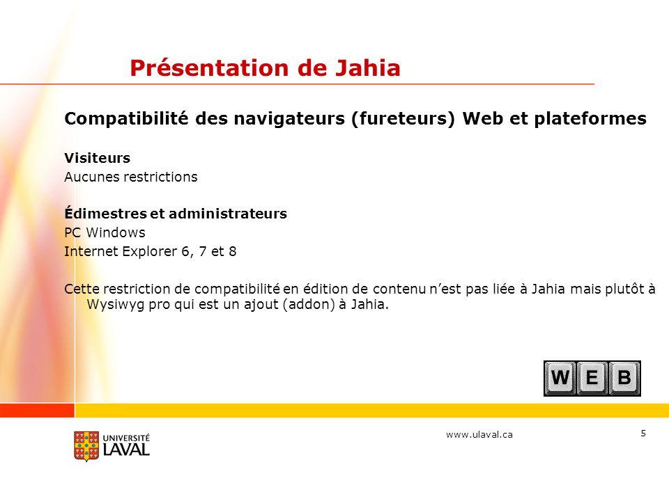 Présentation de Jahia Compatibilité des navigateurs (fureteurs) Web et plateformes. Visiteurs. Aucunes restrictions.