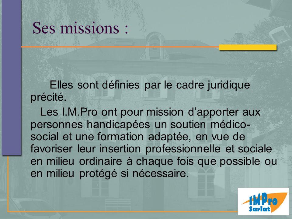 Ses missions : Elles sont définies par le cadre juridique précité.