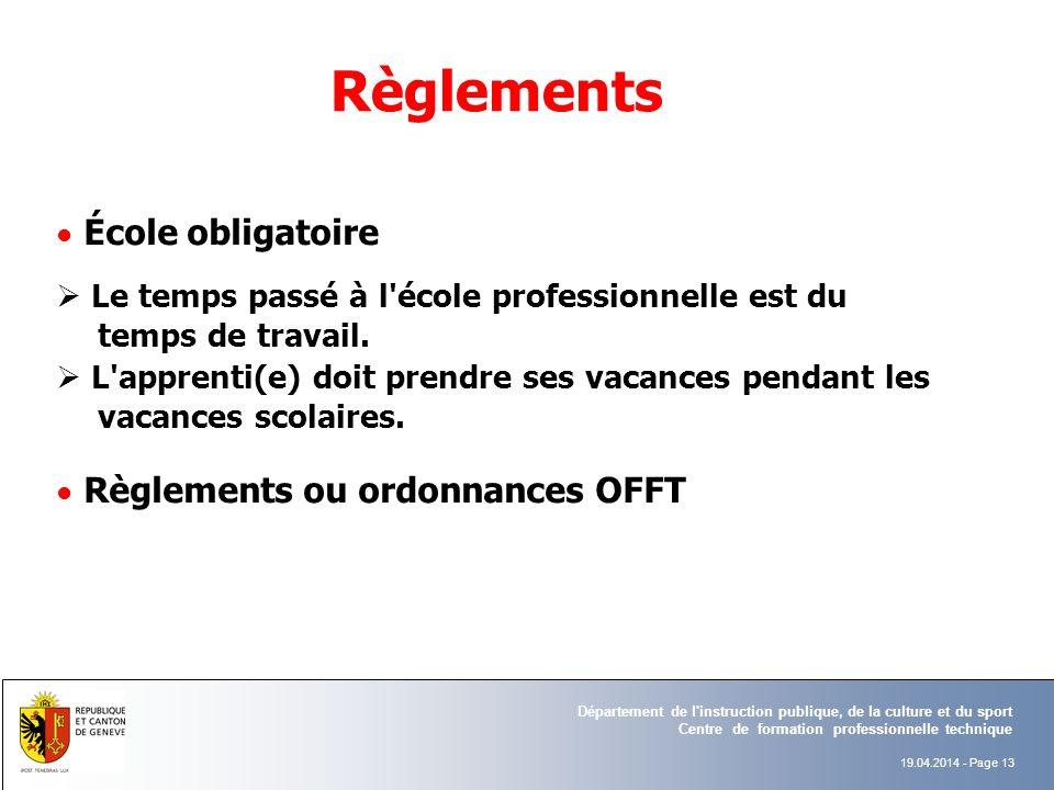 Règlements • École obligatoire.  Le temps passé à l école professionnelle est du temps de travail.
