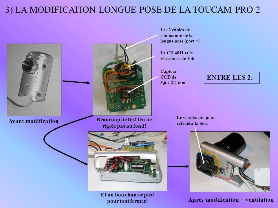 3) LA MODIFICATION LONGUE POSE DE LA TOUCAM PRO 2