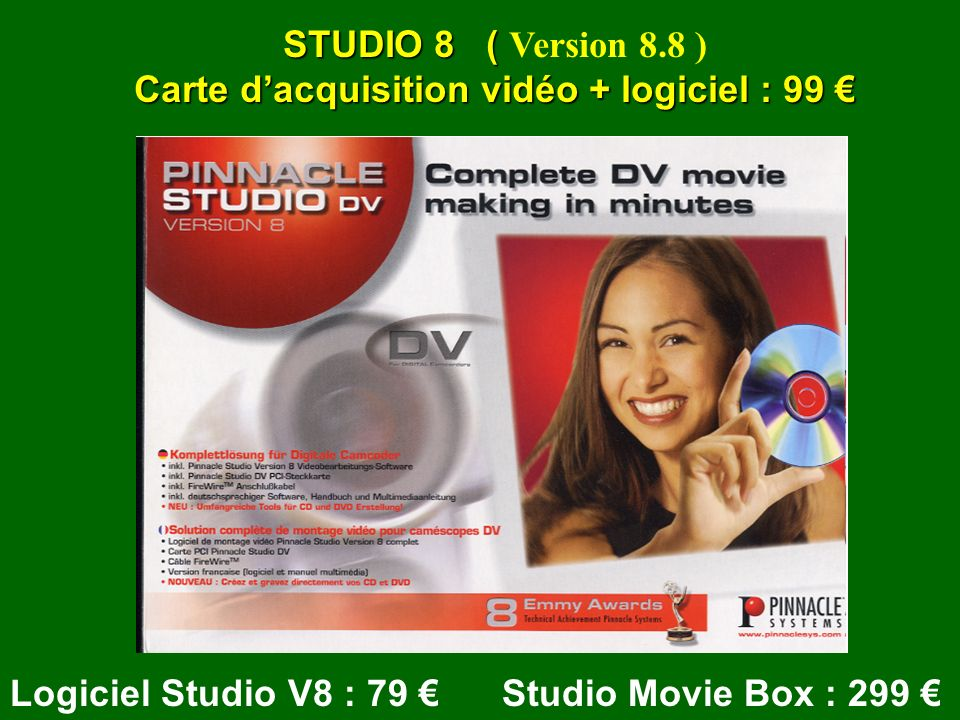 Carte d'acquisition vidéo + logiciel : 99 €