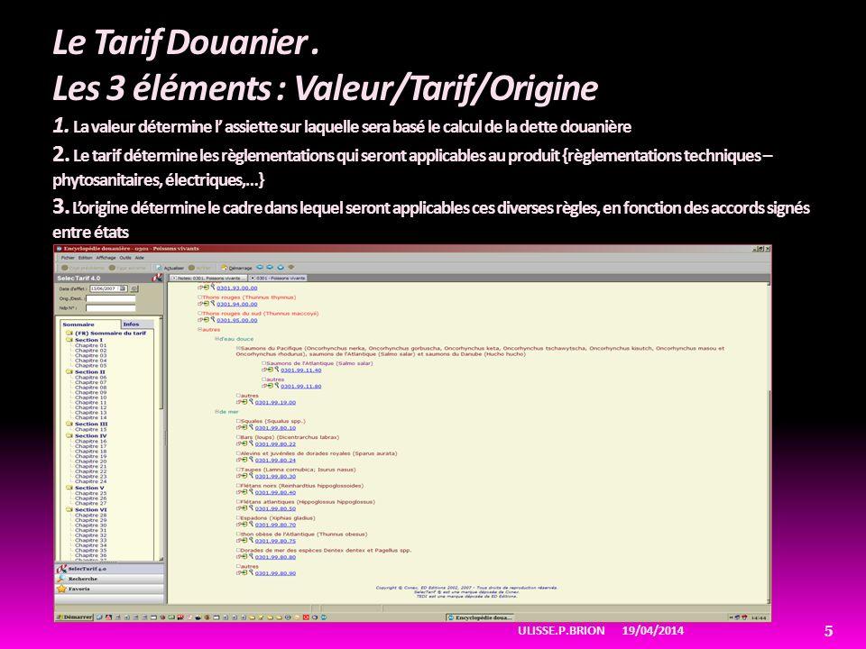 Le Tarif Douanier. Les 3 éléments : Valeur/Tarif/Origine 1