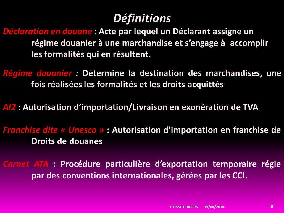 Définitions Déclaration en douane : Acte par lequel un Déclarant assigne un.