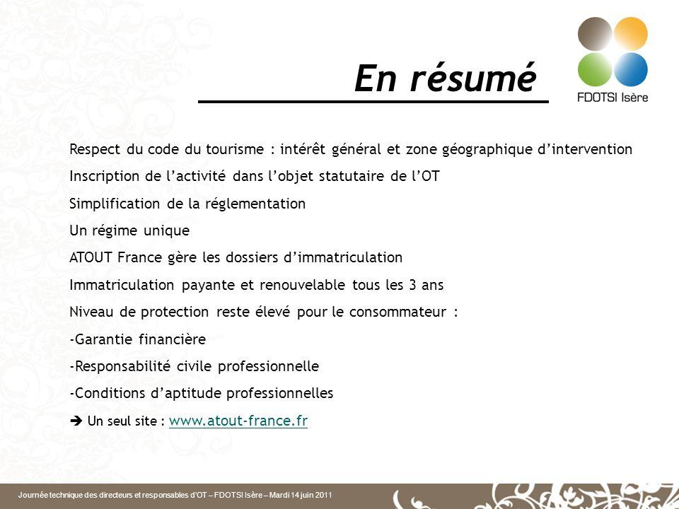 En résumé Respect du code du tourisme : intérêt général et zone géographique d'intervention.