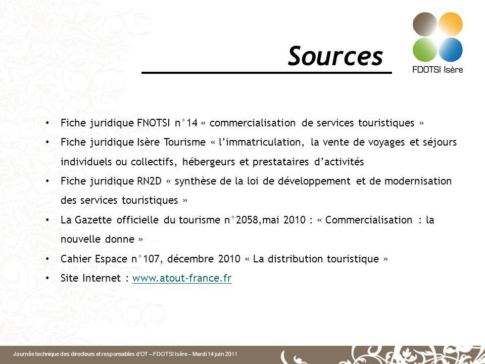 Sources Fiche juridique FNOTSI n°14 « commercialisation de services touristiques »