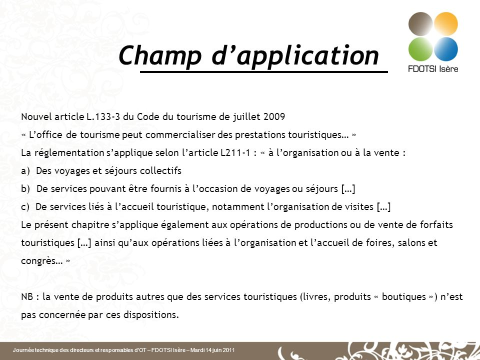Champ d'application Nouvel article L.133-3 du Code du tourisme de juillet 2009.