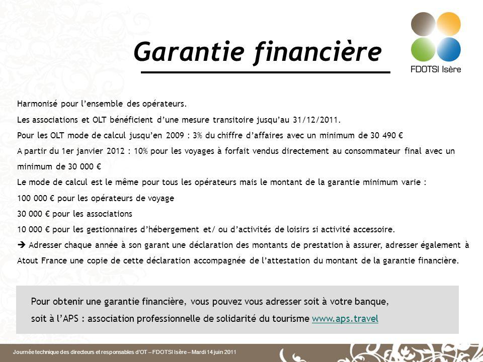 Garantie financière Harmonisé pour l'ensemble des opérateurs. Les associations et OLT bénéficient d'une mesure transitoire jusqu'au 31/12/2011.