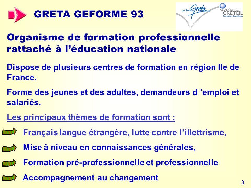 GRETA GEFORME 93 Organisme de formation professionnelle rattaché à l'éducation nationale.