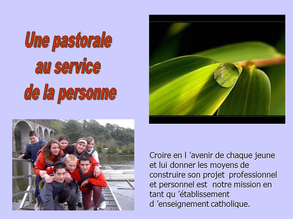 Notre volonté Une pastorale au service de la personne