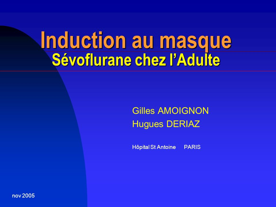 Induction au masque Sévoflurane chez l'Adulte