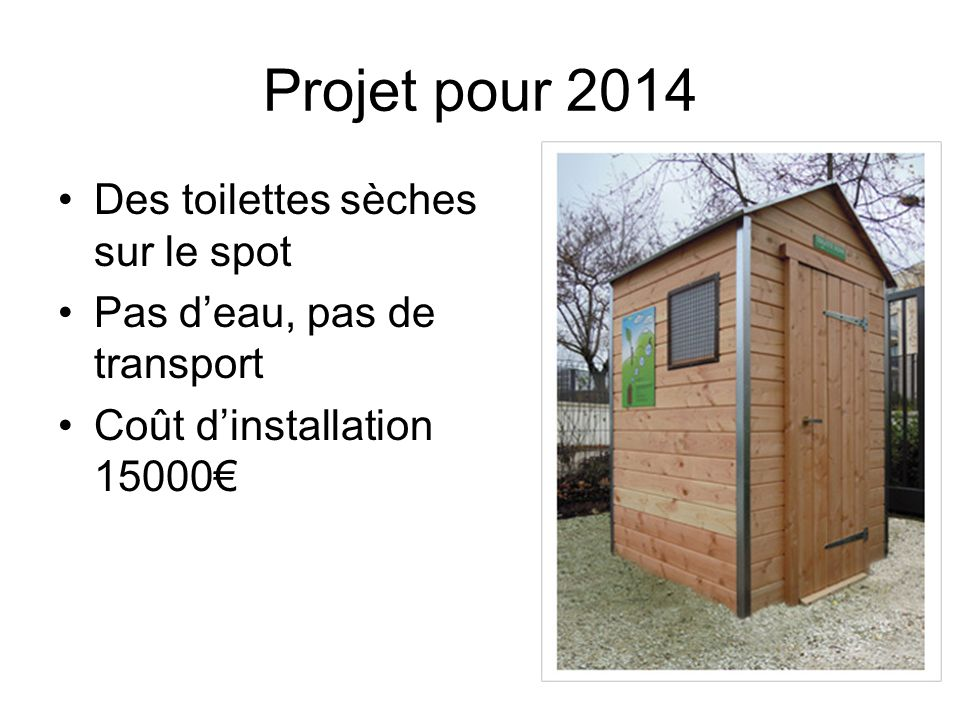 Projet pour 2014 Des toilettes sèches sur le spot