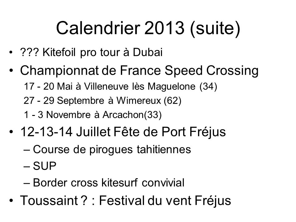 Calendrier 2013 (suite) Championnat de France Speed Crossing