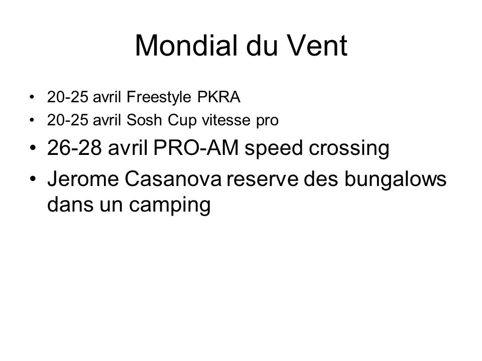 Mondial du Vent 26-28 avril PRO-AM speed crossing