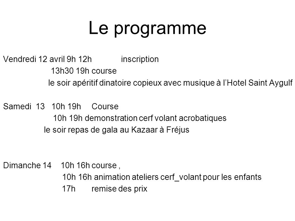 Le programme Vendredi 12 avril 9h 12h inscription 13h30 19h course
