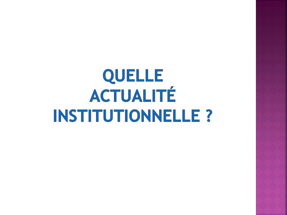 Quelle actualité institutionnelle