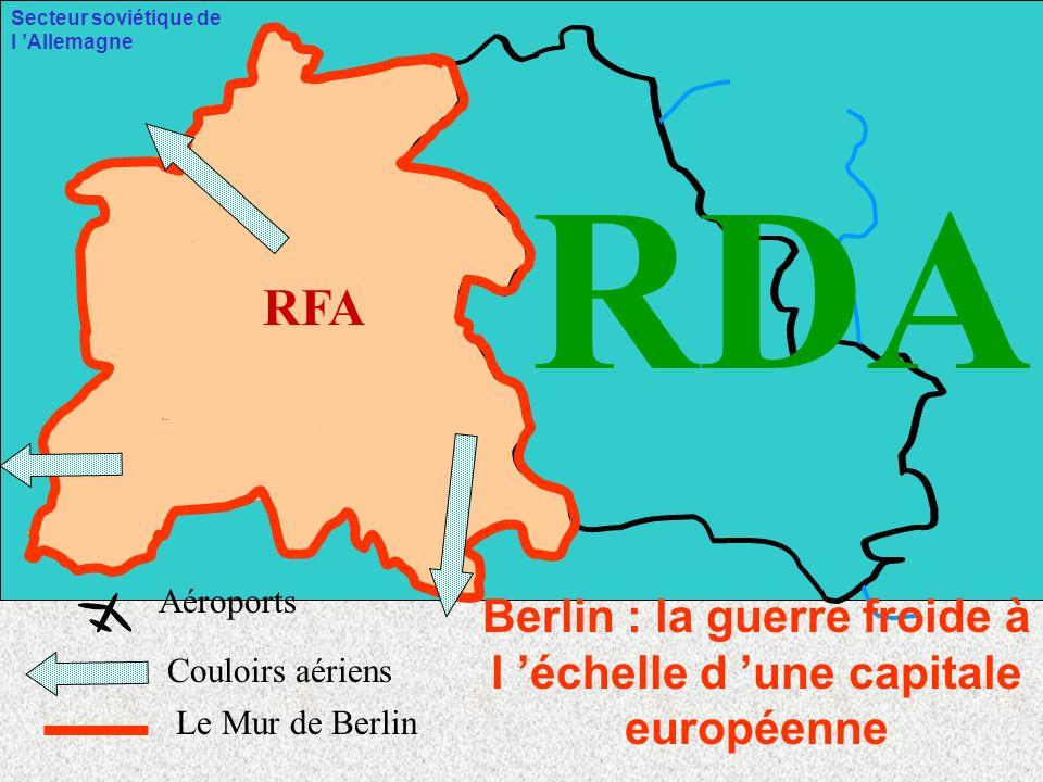 Berlin : la guerre froide à l 'échelle d 'une capitale européenne