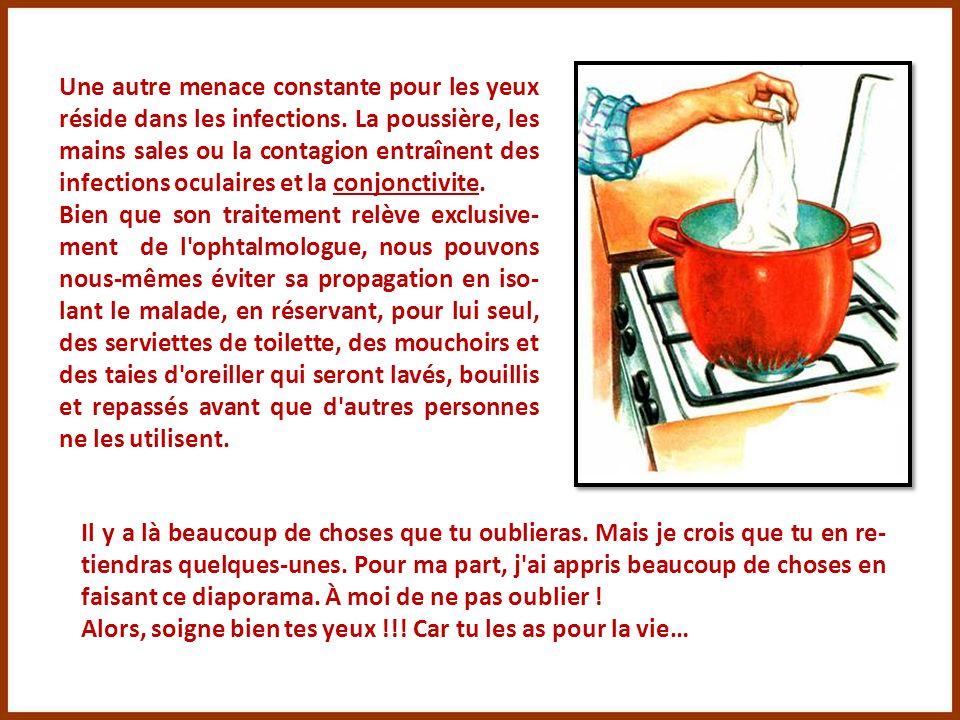 Une autre menace constante pour les yeux réside dans les infections