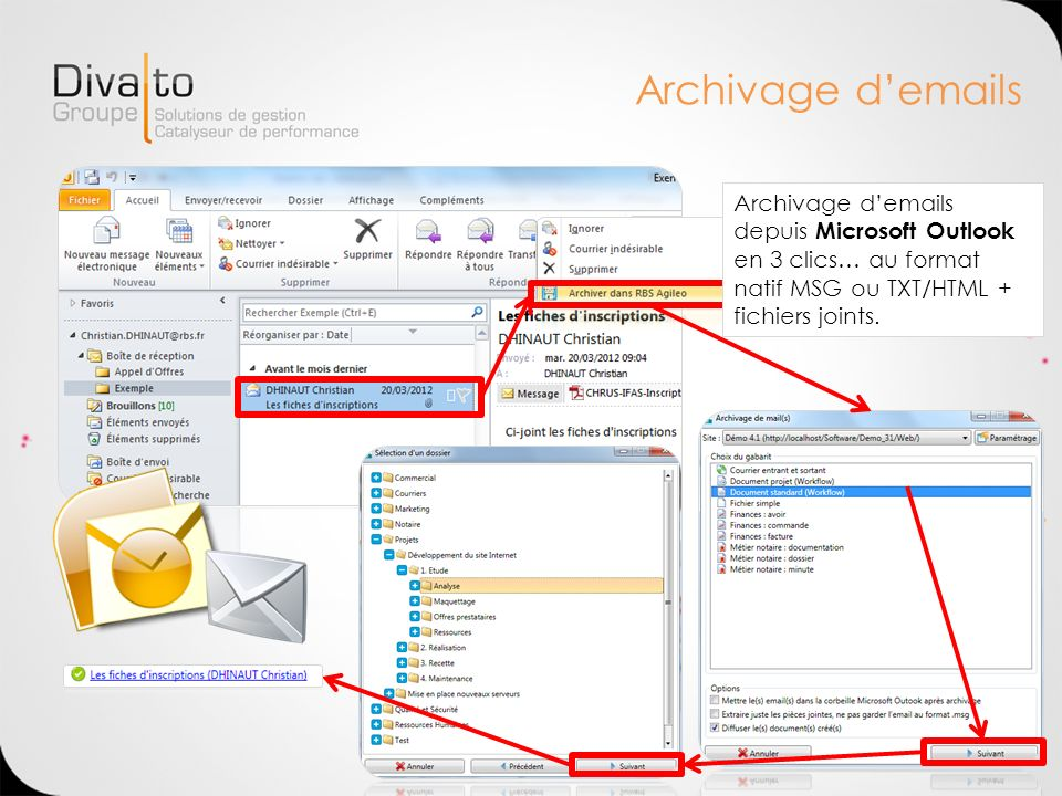 Archivage d'emails Archivage d'emails depuis Microsoft Outlook en 3 clics… au format natif MSG ou TXT/HTML + fichiers joints.