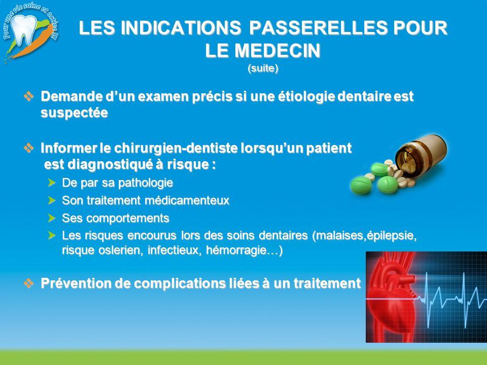LES INDICATIONS PASSERELLES POUR LE MEDECIN (suite)