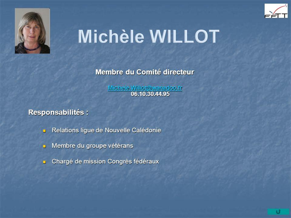 Membre du Comité directeur Michele.Willot@wanadoo.fr 06.10.30.44.95