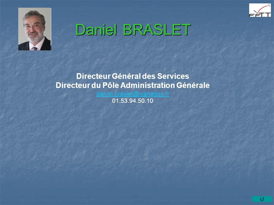 Daniel BRASLET Directeur Général des Services Directeur du Pôle Administration Générale daniel.braslet@wanadoo.fr 01.53.94.50.10.
