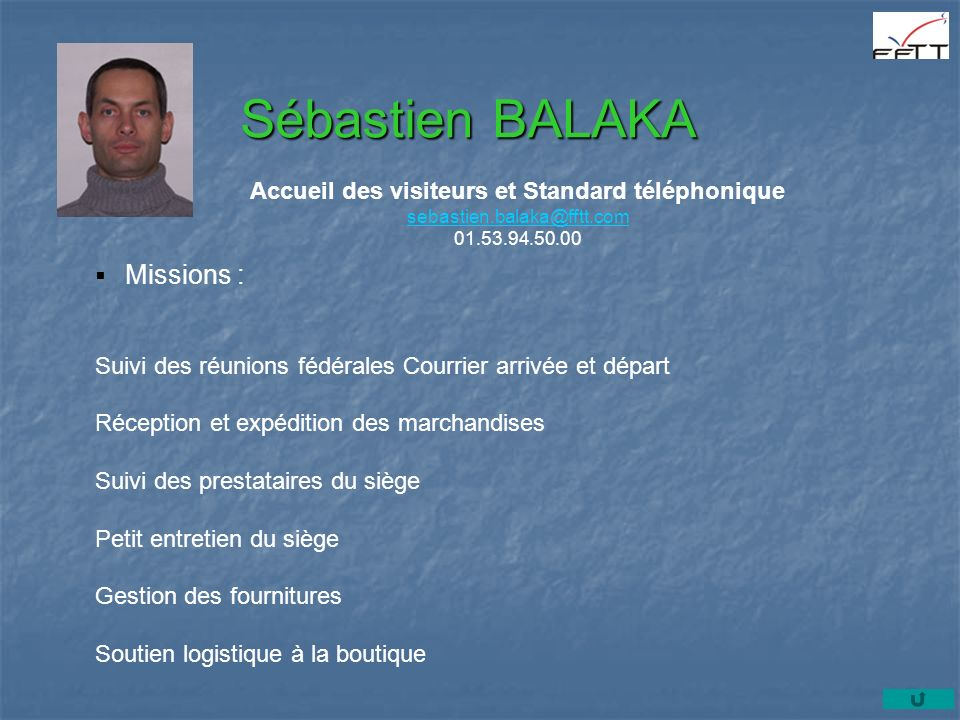 Sébastien BALAKA Missions :