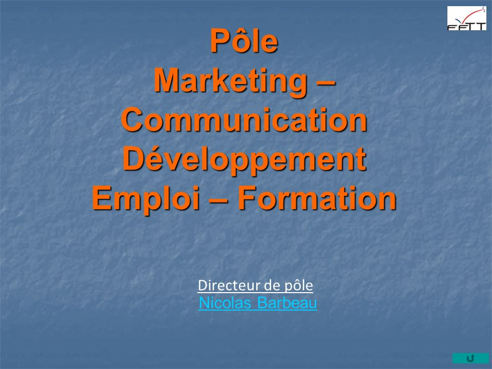 Pôle Marketing – Communication Développement Emploi – Formation