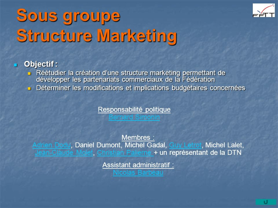 Sous groupe Structure Marketing Objectif :