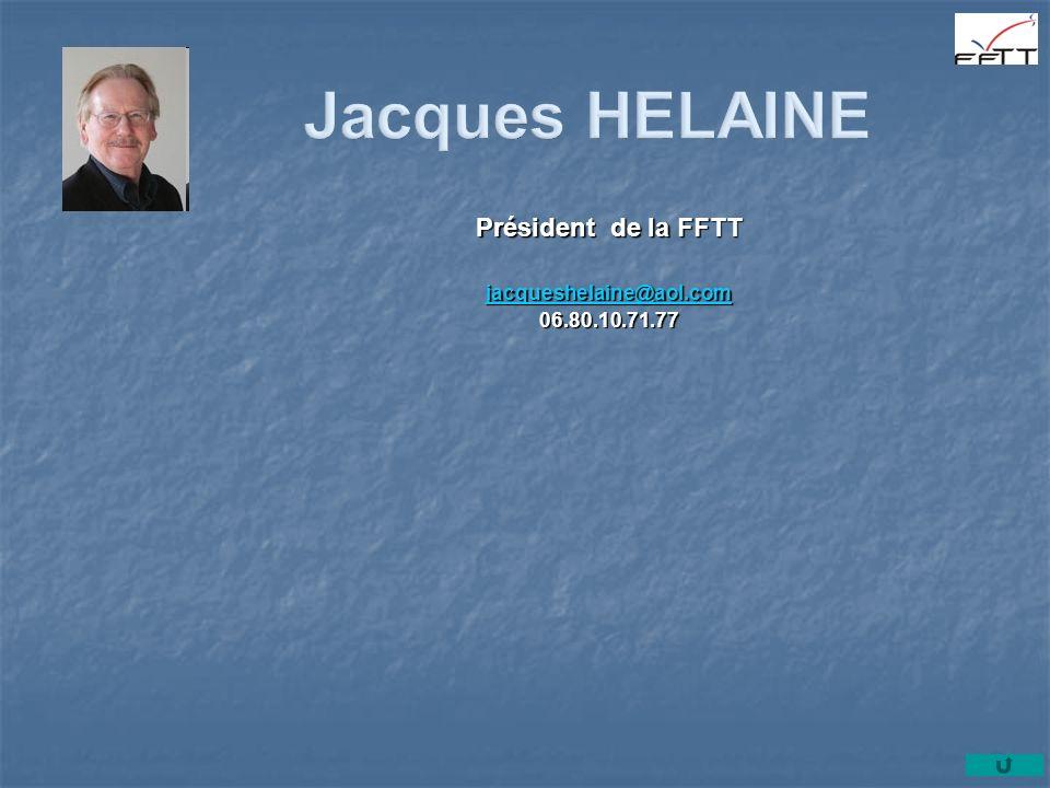 Jacques HELAINE Président de la FFTT jacqueshelaine@aol.com
