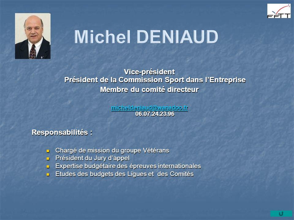Michel DENIAUD Vice-président Président de la Commission Sport dans l'Entreprise. Membre du comité directeur.