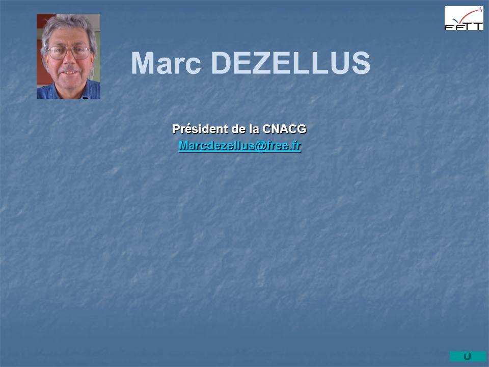 Marc DEZELLUS Président de la CNACG Marcdezellus@free.fr