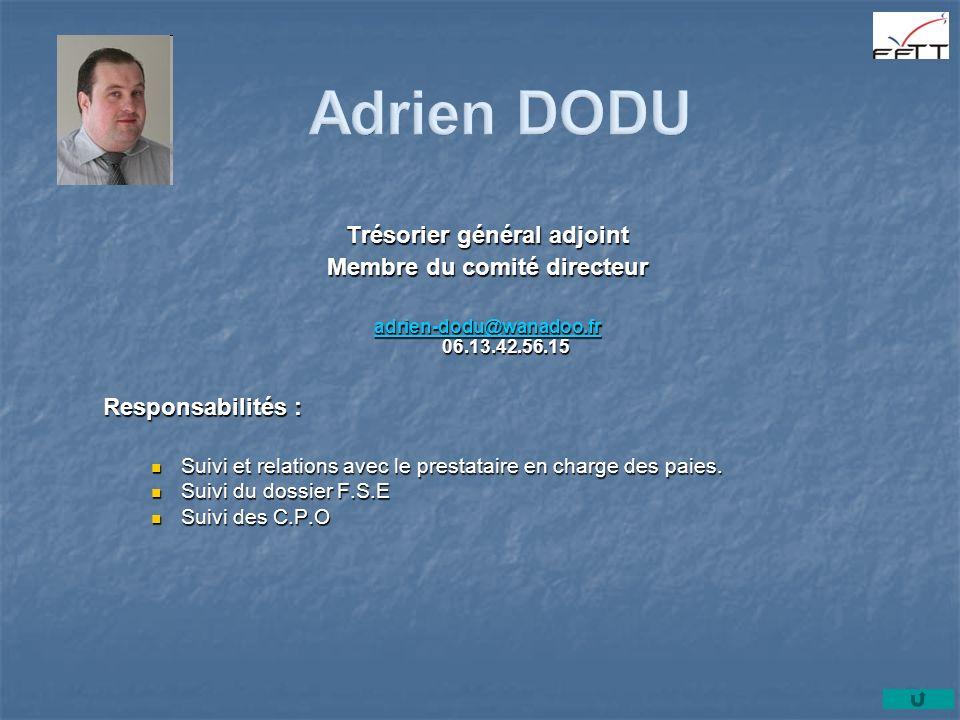 Adrien DODU Trésorier général adjoint Membre du comité directeur