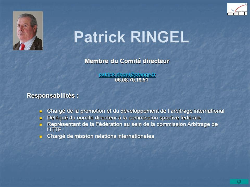 Membre du Comité directeur patrick.ringel@orange.fr 06.08.70.19.51