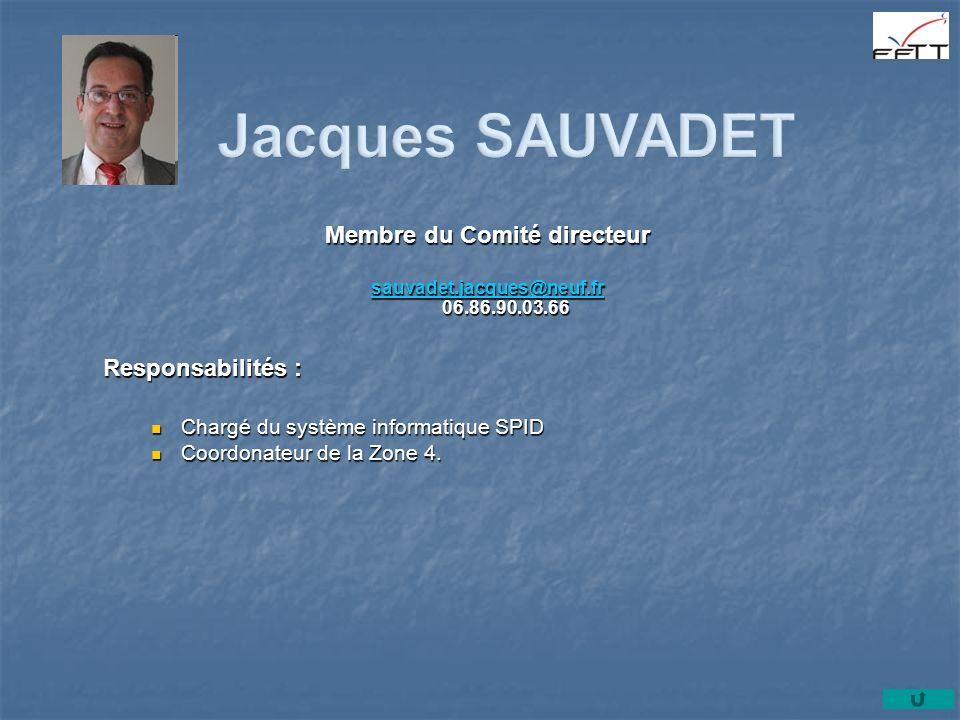 Membre du Comité directeur sauvadet.jacques@neuf.fr 06.86.90.03.66