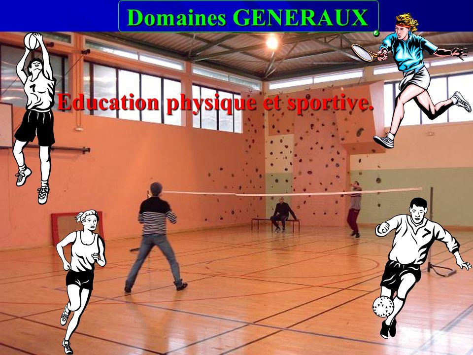 Domaines GENERAUX Education physique et sportive.