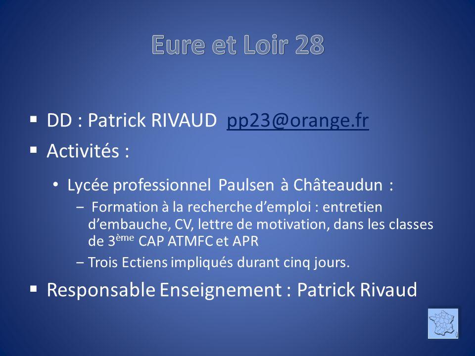 Eure et Loir 28 DD : Patrick RIVAUD pp23@orange.fr Activités :