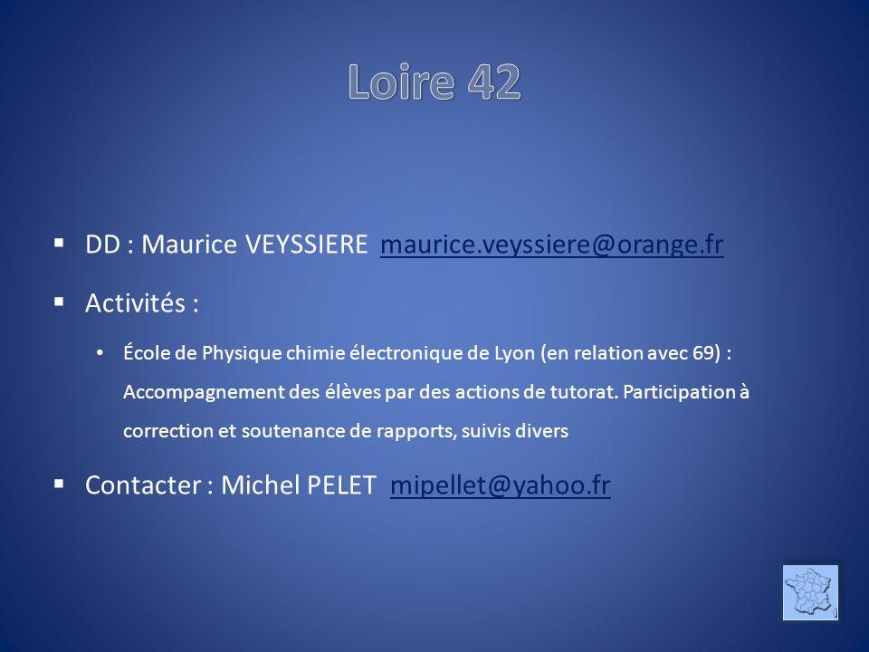 Loire 42 DD : Maurice VEYSSIERE maurice.veyssiere@orange.fr