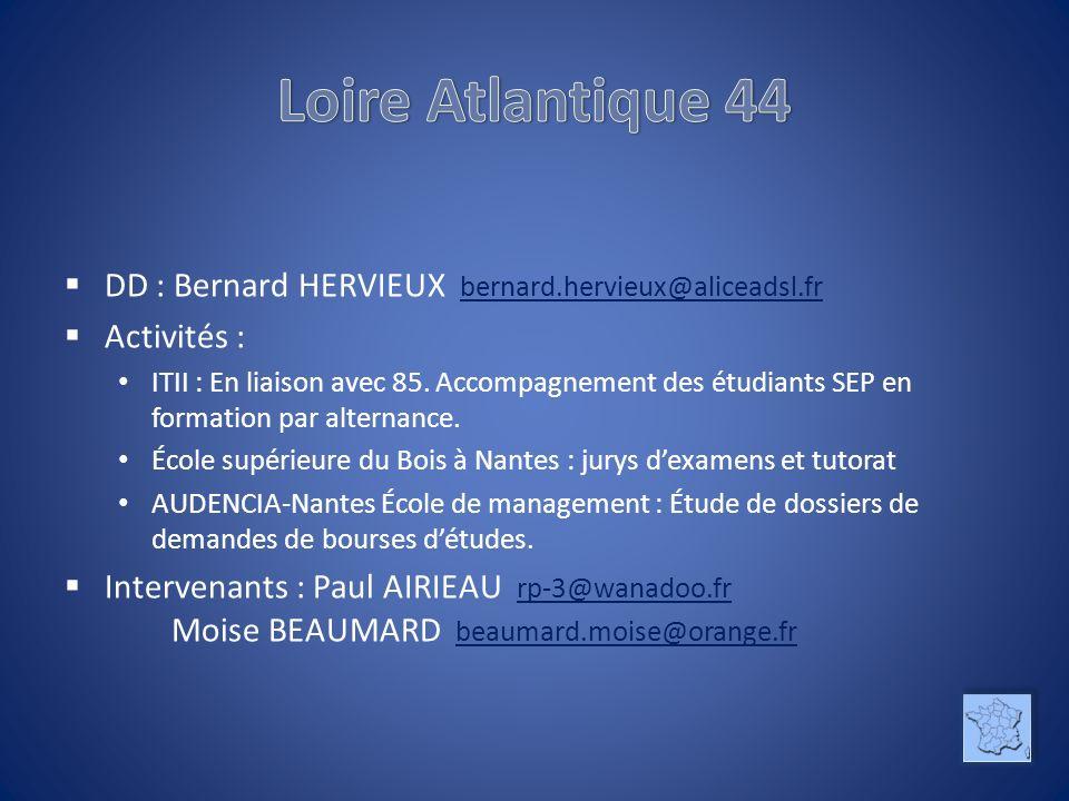 Loire Atlantique 44 DD : Bernard HERVIEUX bernard.hervieux@aliceadsl.fr. Activités :