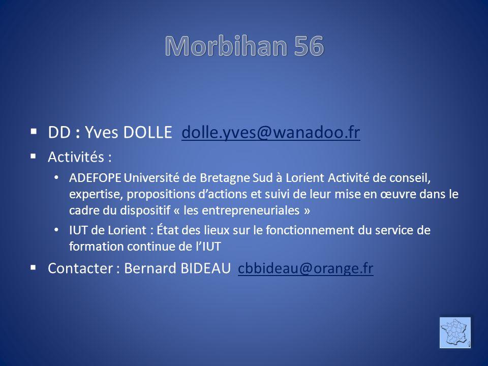 Morbihan 56 DD : Yves DOLLE dolle.yves@wanadoo.fr Activités :