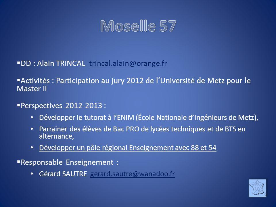 Moselle 57 DD : Alain TRINCAL trincal.alain@orange.fr