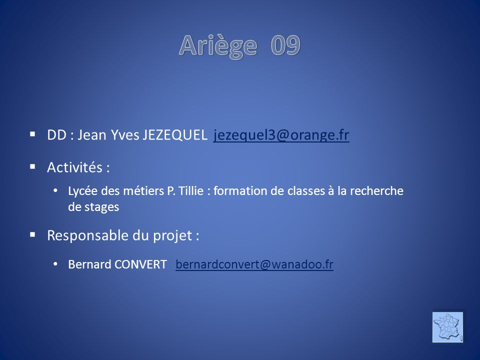 Ariège 09 DD : Jean Yves JEZEQUEL jezequel3@orange.fr Activités :