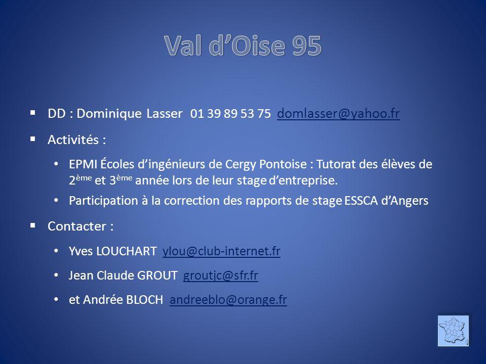 Val d'Oise 95 DD : Dominique Lasser 01 39 89 53 75 domlasser@yahoo.fr