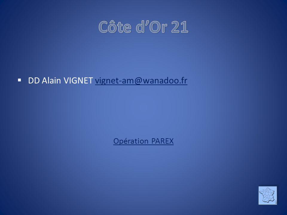 Côte d'Or 21 DD Alain VIGNET vignet-am@wanadoo.fr Opération PAREX