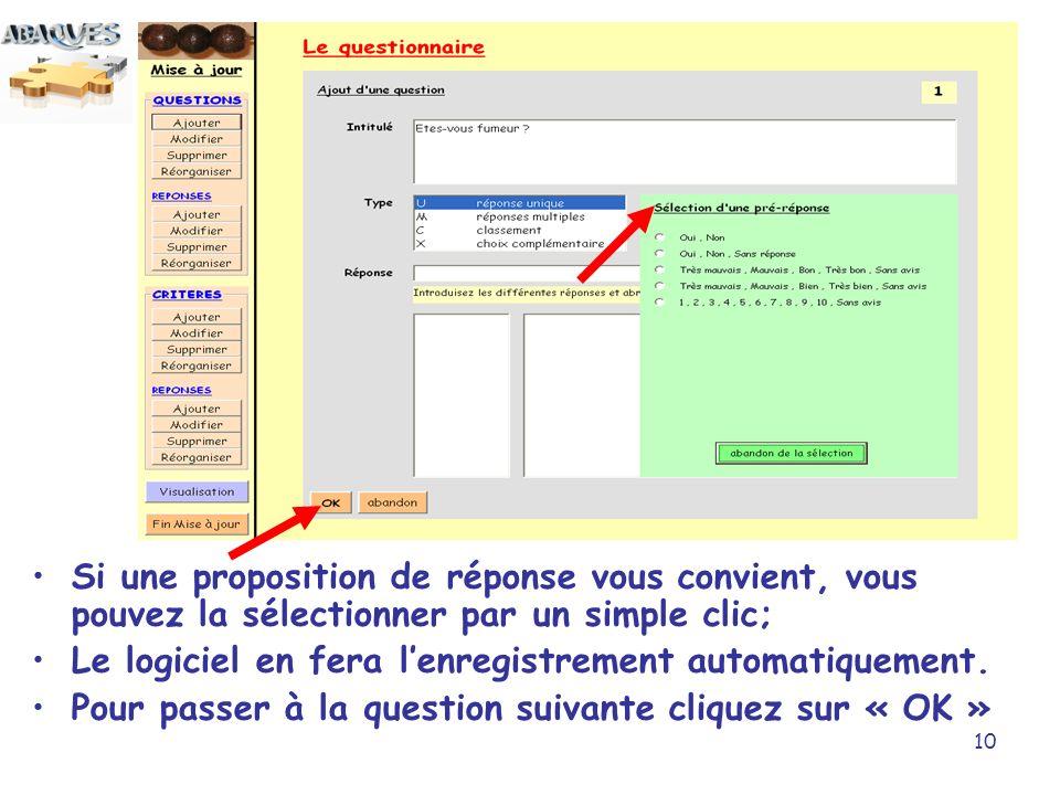 Si une proposition de réponse vous convient, vous pouvez la sélectionner par un simple clic;